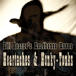 Heartaches & Honky-Tonks - 2007 - Click Image to Close